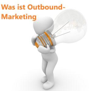 Was ist Outbound-Marketing